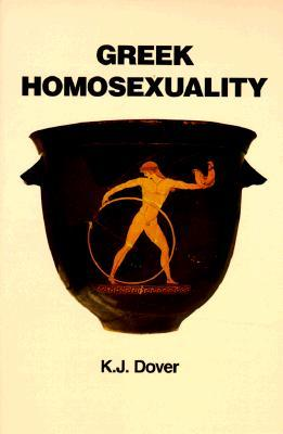 Greek Homosexuality by Kenneth James Dover