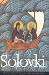 Solovki: The Story of Russia Told Through Its Most Remarkable Islands