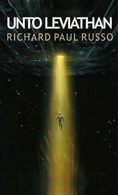 Unto Leviathan by Richard Paul Russo
