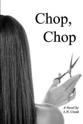 Chop, Chop (Chop, Chop, #1)