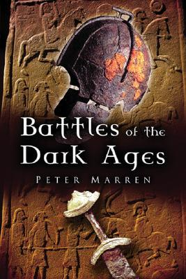 Battles of the Dark Ages: British Battlefields Ad 410 to 1065