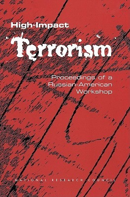 High-Impact Terrorism:: Proceedings of a Russian-American Workshop