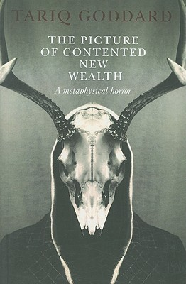 The Picture of Contented New Wealth by Tariq Goddard