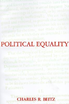 Political Equality: An Essay in Democratic Theory by Charles R. Beitz