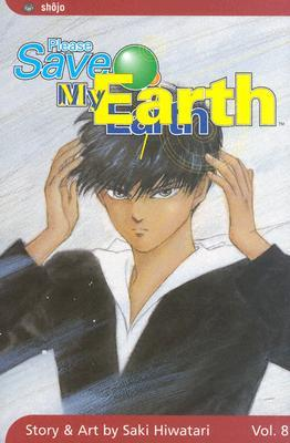 Please Save My Earth, Vol. 8 by Saki Hiwatari