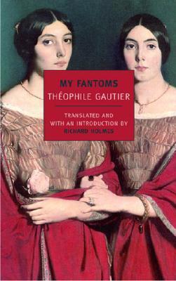 My Fantoms by Théophile Gautier