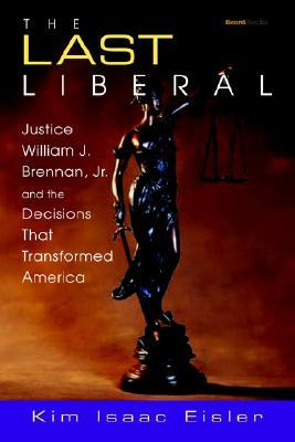 The Last Liberal by Kim Isaac Eisler