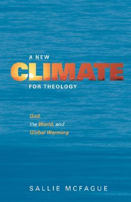 a-new-climate-for-theology-god-the-world-and-global-warming