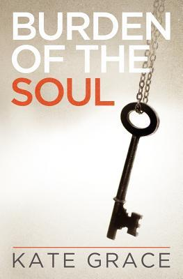 Burden of the Soul by Kate Grace