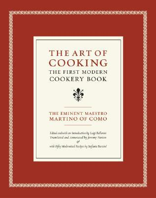 The Art of Cooking: The First Modern Cookery Book (California Studies in Food and Culture, 14)
