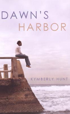 Dawn's Harbor by Kymberly Hunt