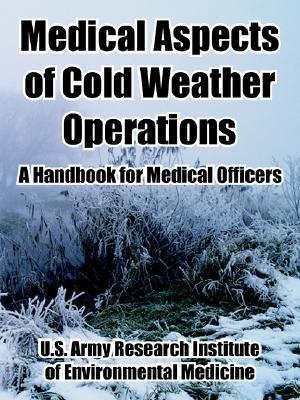 Medical Aspects of Cold Weather Operations: A Handbook for Medical Officers