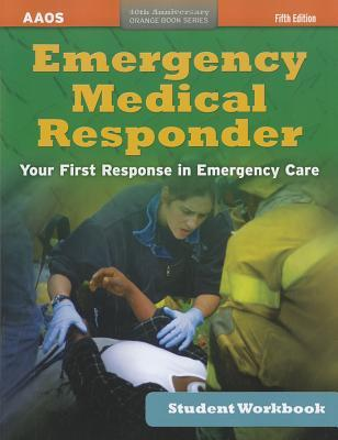 Emergency Medical Responder Student Workbook: Your First Response in Emergency Care