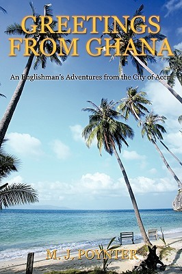 Greetings from ghana an englishmens adventures from the city of 6645782 m4hsunfo