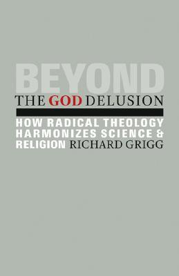 Beyond the God Delusion: How Radical Theology Harm...
