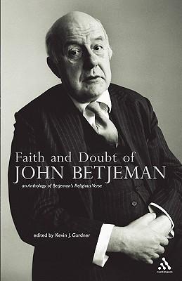 Faith and Doubt of John Betjeman by Kevin J. Gardner