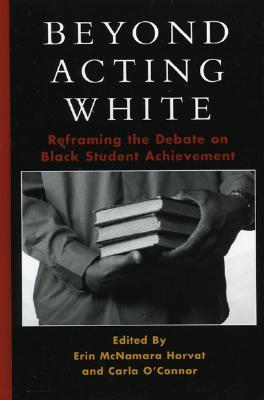 Beyond Acting White: Reframing the Debate on Black Student Achievement