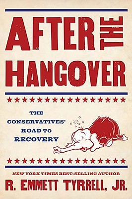 After the Hangover by R. Emmett Tyrrell Jr.