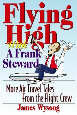 Flying High with a Frank Steward by James Wysong
