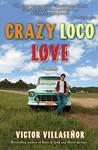 Crazy Loco Love: A Memoir