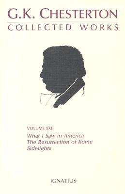 The Collected Works of G.K. Chesterton Volume 21: ...