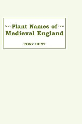 Plant Names of Medieval England Plant Names of Medieval England Plant Names of Medieval England
