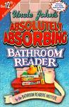 Uncle John's Absolutely Absorbing Bathroom Reader (Uncle John's Bathroom Reader, #12)