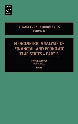 Advances in Econometrics, Volume 20B: Econometric Analysis of Financial and Economic Time Series