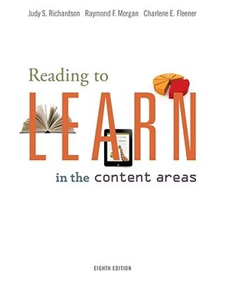 Reading to Learn in the Content Areas by Judy S. Richardson