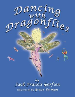 Dancing with Dragonflies by Jack Francis Gorfien