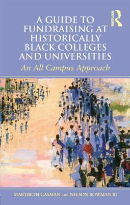 A Guide to Fundraising at Historically Black Colleges and Universities: An All Campus Approach
