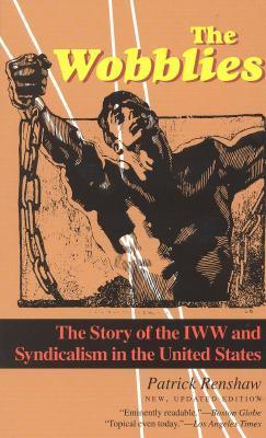 The Wobblies by Patrick Renshaw
