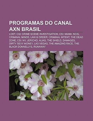 Programas Do Canal Axn Brasil: Lost, Csi: Crime Scene Investigation, Csi: Miami, Ncis, Criminal Minds, Law & Order: Criminal Intent