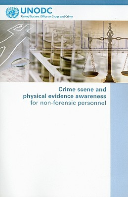 Crime Scene and Physical Evidence Awareness for Non-Forensic Personnel