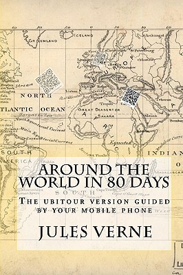 Around the World in 80 Days: The Ubitour Version Guided by Your Mobile Phone