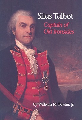 Silas Talbot: Captain of Old Ironsides
