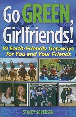 Go Green, Girlfriends: 10 Earth-Friendly Getaways for You & Your Friends