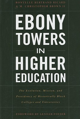 Ebony Towers in Higher Education by Ronyelle Bertrand Ricard