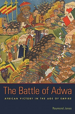 The Battle of Adwa: African Victory in the Age of Empire