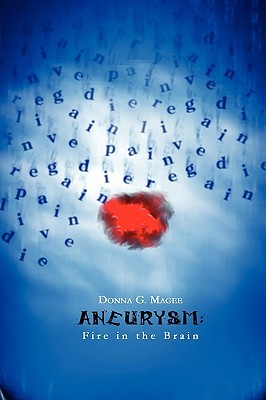 Aneurysm: Fire in the Brain
