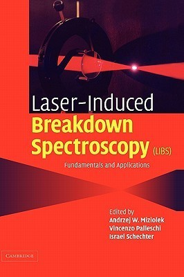 Laser-Induced Breakdown Spectroscopy (Libs): Fundamentals and Applications
