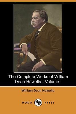 The Complete Works of William Dean Howells - Volume I