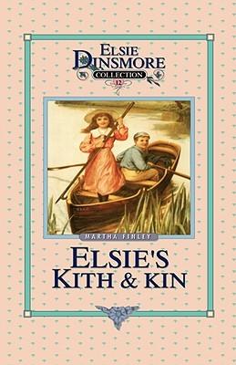 Elsie's Kith and Kin (Elsie Dinsmore Original Classics #12)