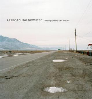 Approaching Nowhere: Photographs by Jeff Brouws (cover art)