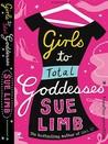 Girls to Total Goddesses