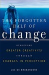 The Forgotten Half of Change by Luc de Brabandere