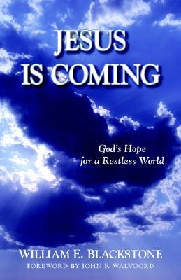 Jesus Is Coming: Gods Hope for a Restless World