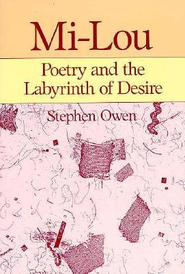 Mi-Lou: Poetry and the Labyrinth of Desire