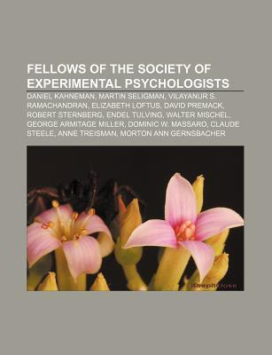 Fellows of the Society of Experimental Psychologists: Daniel Kahneman, Martin Seligman, Vilayanur S. Ramachandran, Elizabeth Loftus
