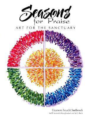 Seasons for Praise: Art for the Sanctuary